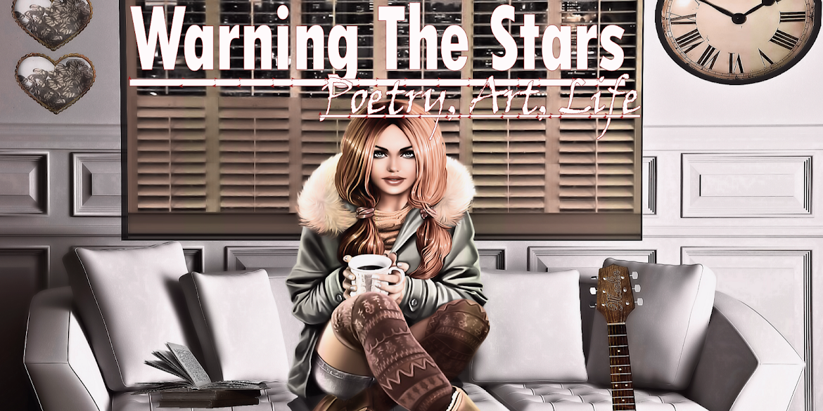 Warning The Stars: Poetry, Art, Life
