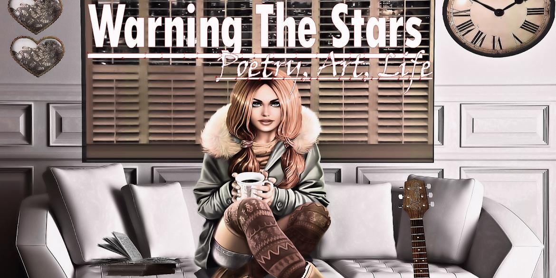 Warning The Stars: Poetry, Art, Life
