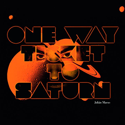 JULIAN MAESO - One Way Ticket To Saturn