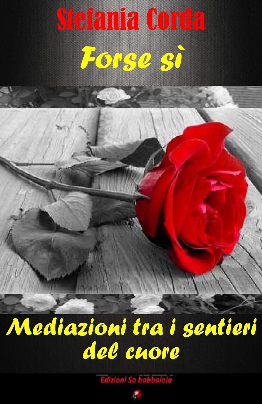 Forse sì, meditazioni tra i sentieri del cuore