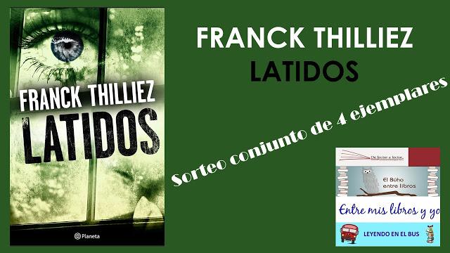 "SORTEO CONJUNTO ""LATIDOS"" (FRANCK THILLIEZ)"