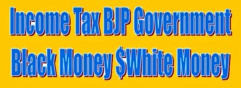 income tax balck money white money vit vidhyek