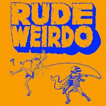 RUDE WEIRDO