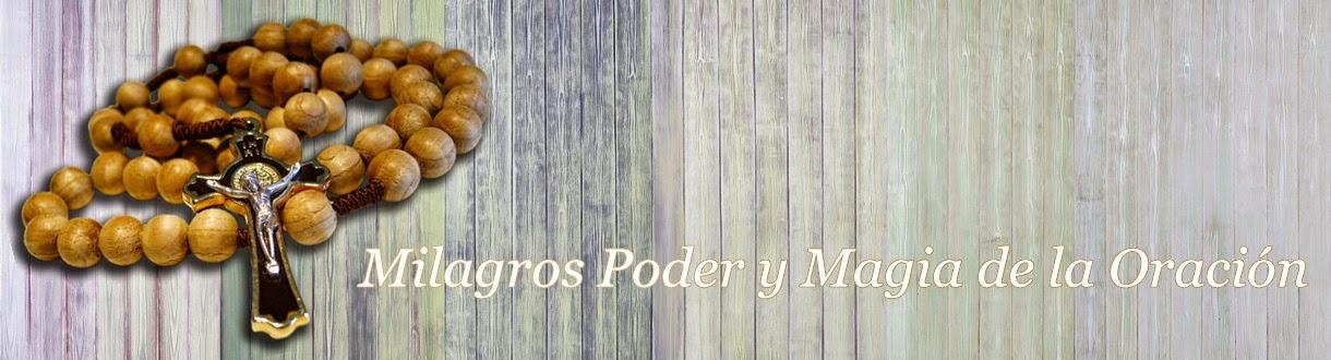 MILAGROS, PODER Y MAGIA DE LA ORACION