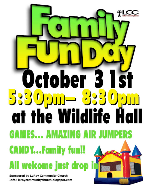 LeRoy Community Church: FAMILY FUN DAY Oct. 31st 5:30pm - 8:30 pm