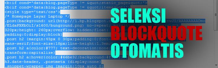 Cara Membuat Seleksi Otomatis pada Blockquote di Blogger