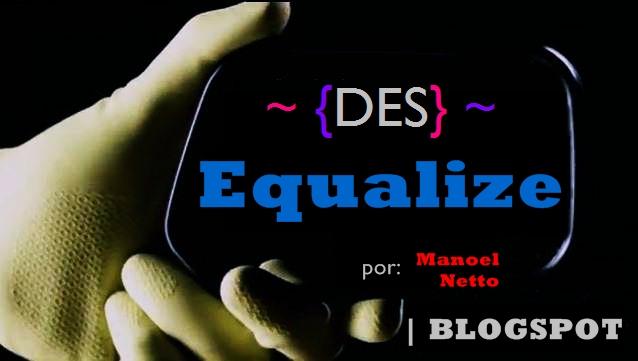 ~ {DES} ~ Equalize