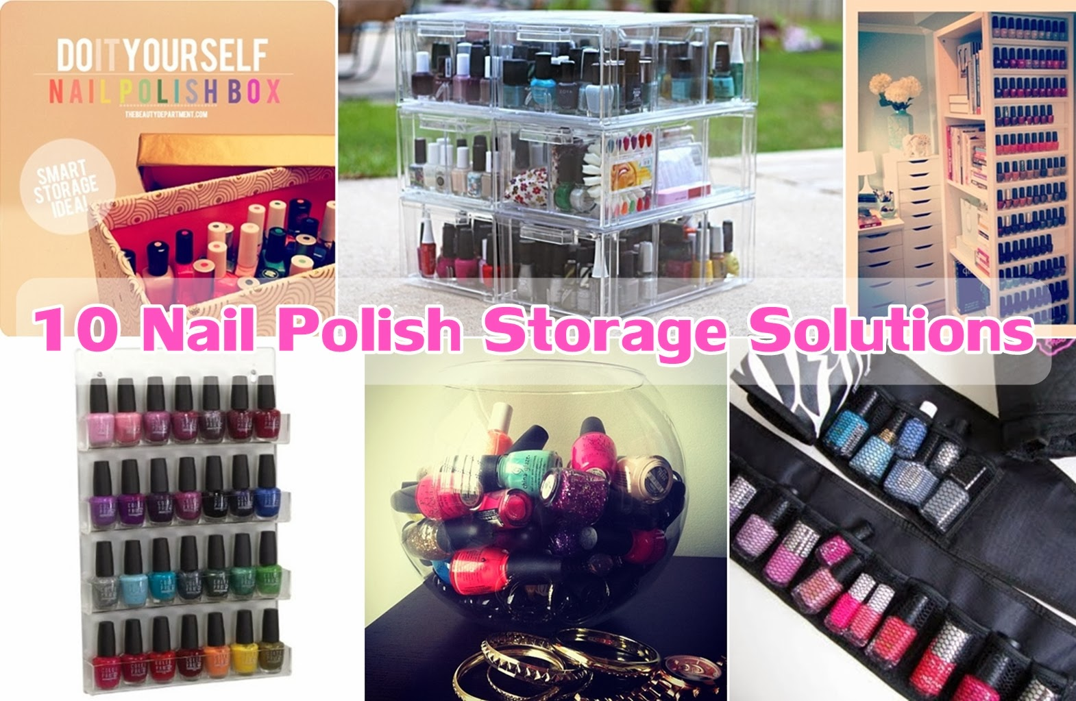 10 Nail Polish Storage Solutions - DIY Craft Projects