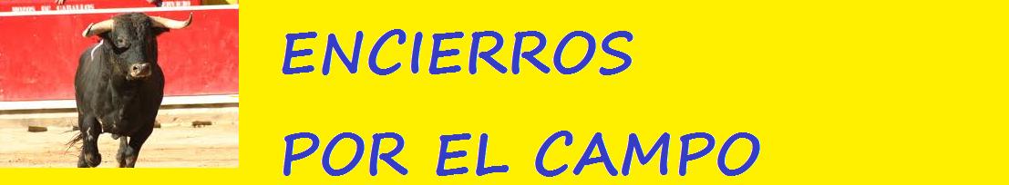 ENCIERROS POR EL CAMPO