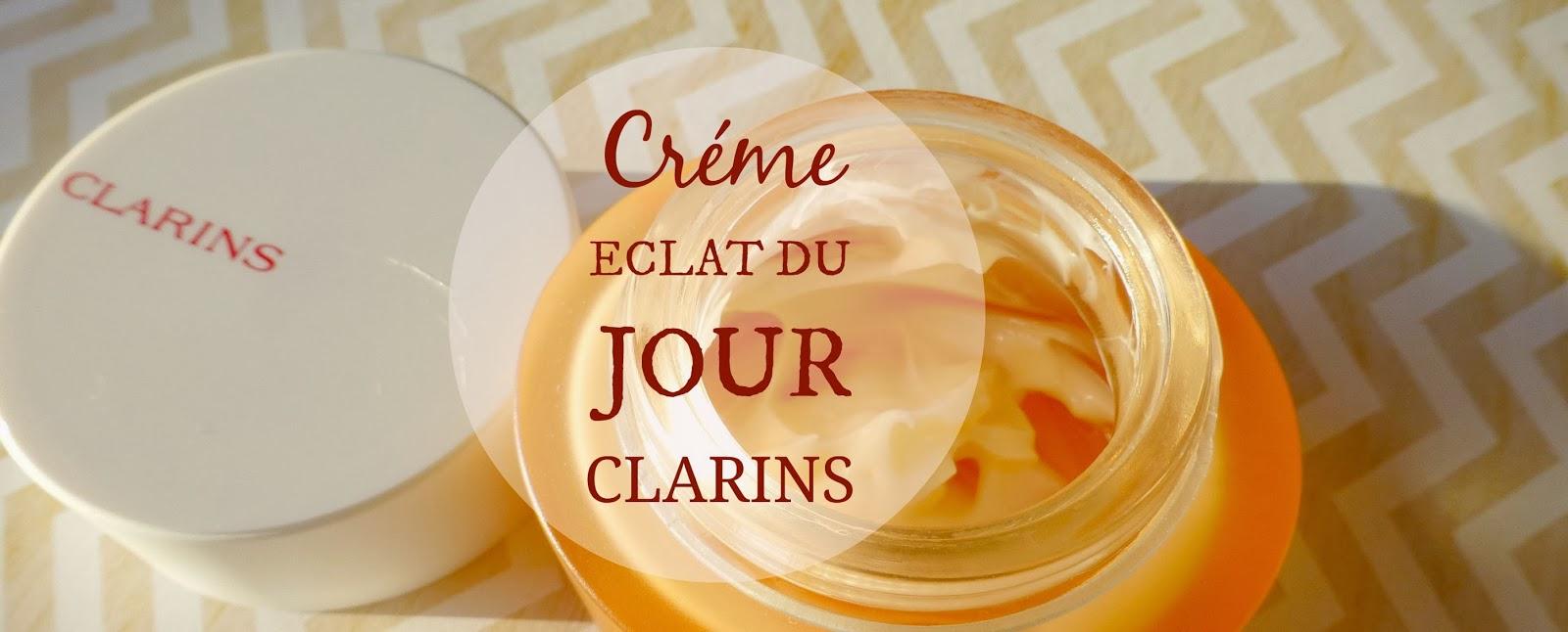 ♦ Crème ECLAT du JOUR - Clarins ♦