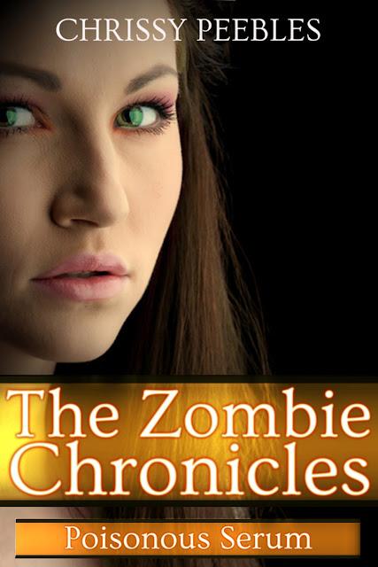 Poisonous Serum ( The Zombie Chronicles #4 ) - Chrissy Peebles