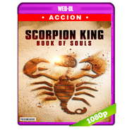 The Scorpion King: Book of Souls (2018) WEB-DL 1080p Audio Dual Latino-Ingles