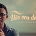"""João Gonçalves lança clipe """"Não vou desistir"""", com participação de Leandro Borges. Confira!"""