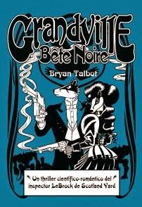 Grandville Bête Noire, de Bryan Talbot