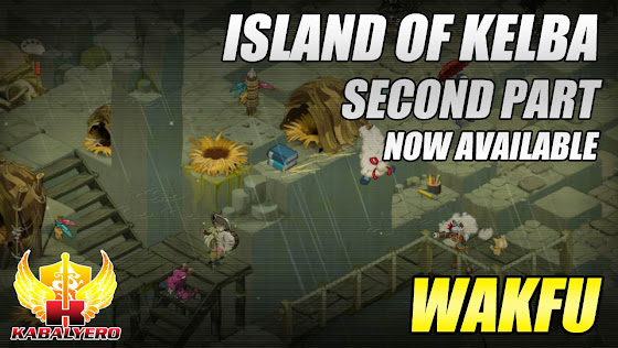 Island Of Kelba, Second Part Of The Revamp, Now Available In Wakfu