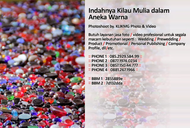 Indahnya Kilau Mulia dalam Aneka Warna - foto oleh : klikmg.com foto & video, fotografer Indonesia