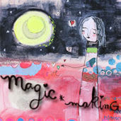 I'm in Magic Making with Mindy Lacefield and Alena Hennessy