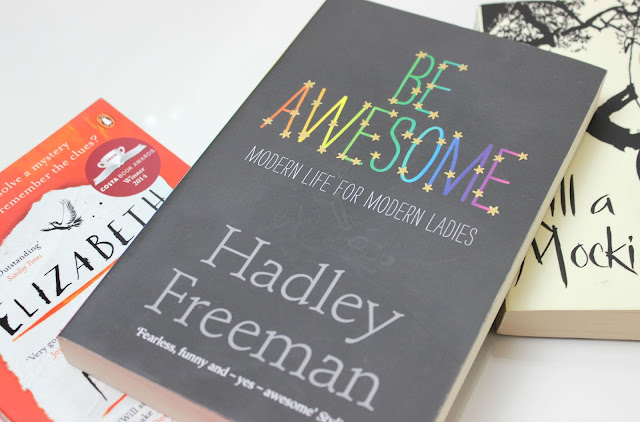 A picture of Be Awesome: Modern Life for Modern Ladies by Hadley Freeman