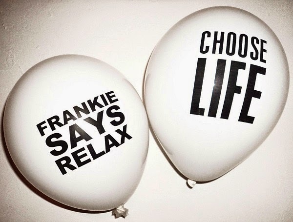 "80s Slogan Balloons - ""Franke Say Relax"" and ""Choose Life"""