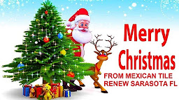 MERRY CHRISTMAS FROM MEXICAN TILE RENEW SARASOTA FL