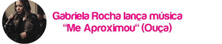 """Gabriela Rocha lança música """"Me Aproximou"""" (Ouça)"""