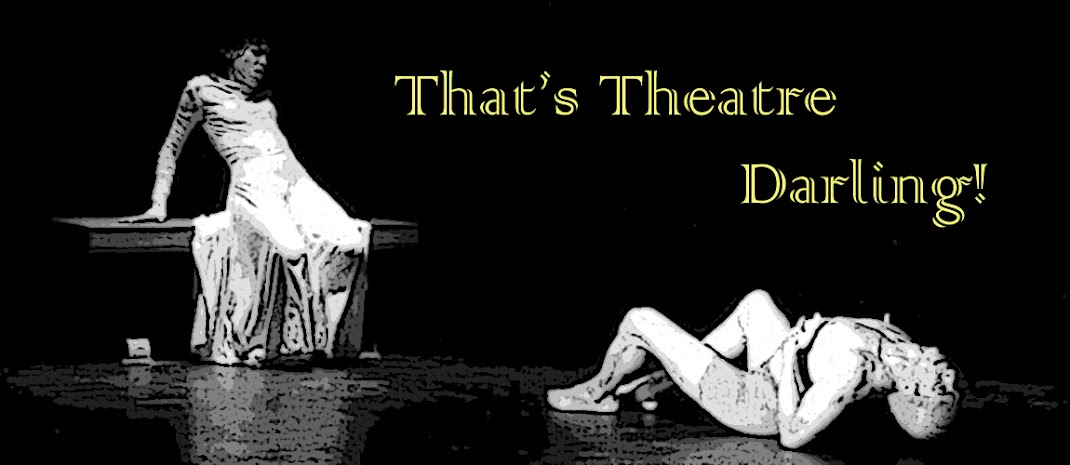 That's Theatre Darling!