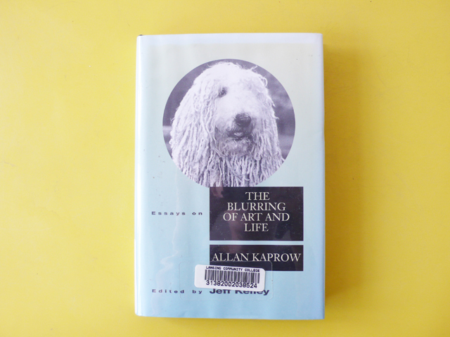 A book entitled 'Essays on The Blurring of Art and Life', Allan Kaprow.