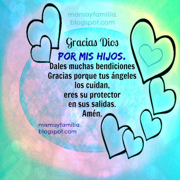 Dios mío, Gracias por la vida de mis Hijos. Oración de Familia. Imágenes con oraciones hija, hijo, mamá y familia. plegarias, ruegos protección y bendición.