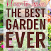 How To Have The Best Garden Ever