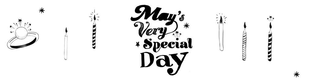 May&#39;s Very Special Day