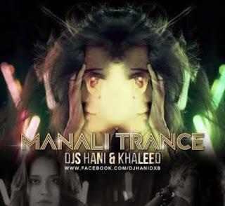 Manali+trance+Dj+Hani+Dj+Khaleed+Remix