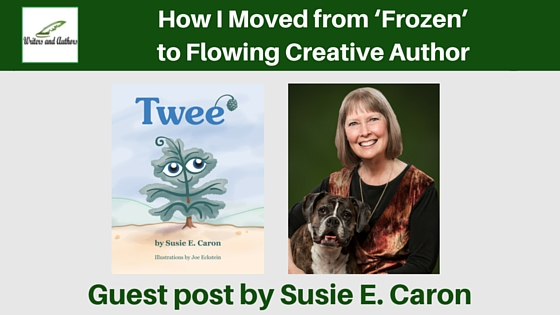 How I Moved from 'Frozen' to Flowing Creative Author, guest post by Susie E. Caron