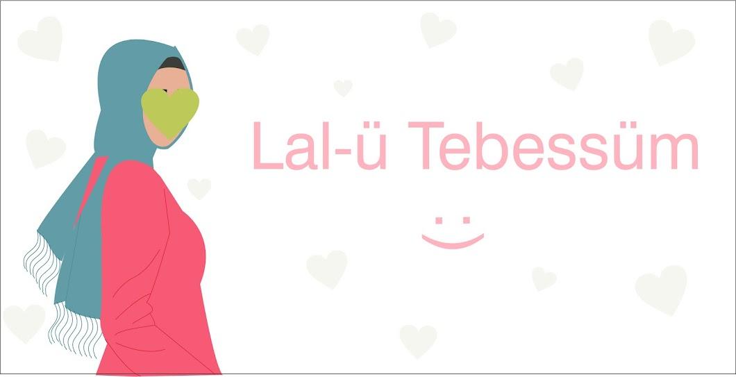 Lal-ü Tebessüm