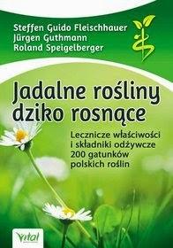 http://vitalni24.pl/9726-jadalne-rosliny-dziko-rosnace-lecznicze-wlasciwosci-i-skladniki-odzywcze-200-gatunkow-polskich-roslin-01001935.html