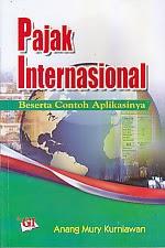 toko buku rahma: buku PAJAK INTERNASIONAL BESERTA CONTOH APLIKASINYA, pengarang anang mury kurniawan, penerbit ghalia indonesia