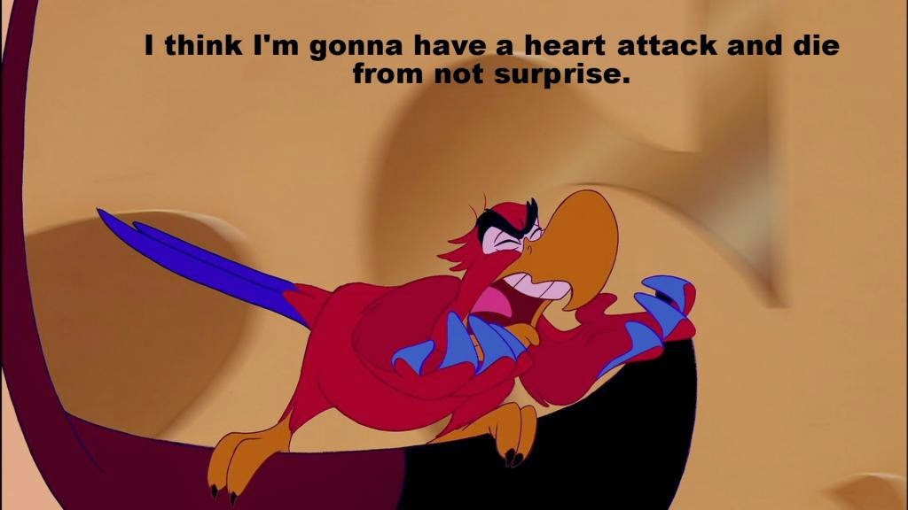thought and iago Jafar's parrot and sidekick iago in aladdin (disney, 1992, ) is sarcastically surprised voice by.