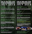 July at the Jazz Café