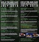 July at the Jazz Café