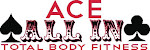 ACE&#39;S ALL IN TOTAL BODY FITNESS
