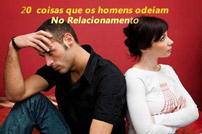 20 Coisas que o Homem não Gosta em um Relacionamento