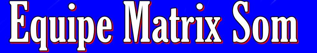 EQUIPE MATRIX SOM