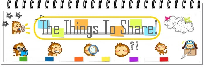THINGS TO SHARE!!!