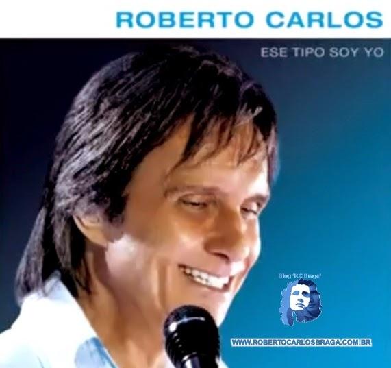 http://www.robertocarlosbraga.com.br/2014/06/ese-tipo-soy-yo-el-nuevo-disco-de.html