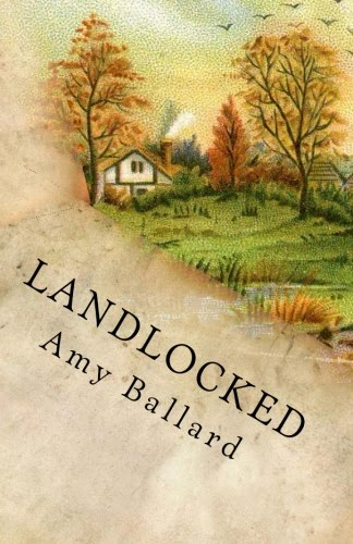 Landlocked: Poems by Amy Ballard