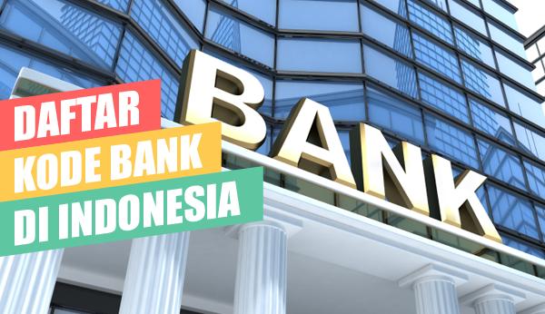 Daftar Lengkap Kode Bank Seluruh Indonesia