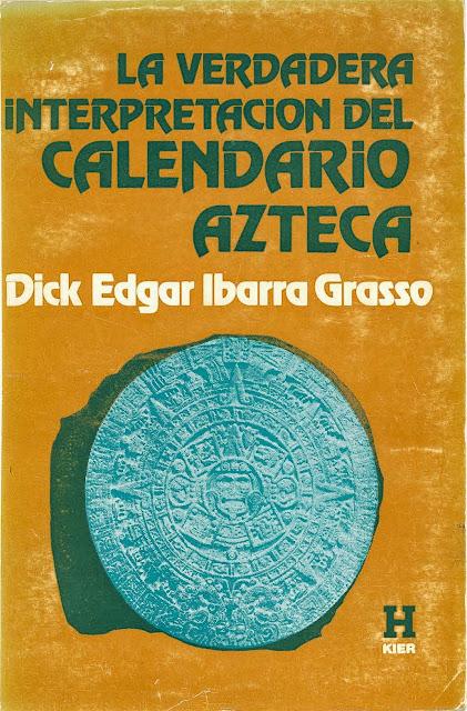 La Verdadera Interpretación del Calendario Azteca de Edgar Ibarra Grasso