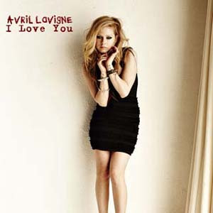 Avril Lavigne - I Love You Lyrics | Letras | Lirik | Tekst | Text | Testo | Paroles - Source: mp3junkyard.blogspot.com