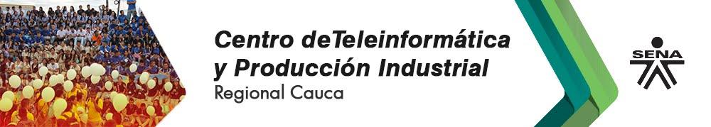 CENTRO TELEINFORMÁTICA Y PRODUCCIÓN INDUSTRIAL SENA - REGIONAL CAUCA