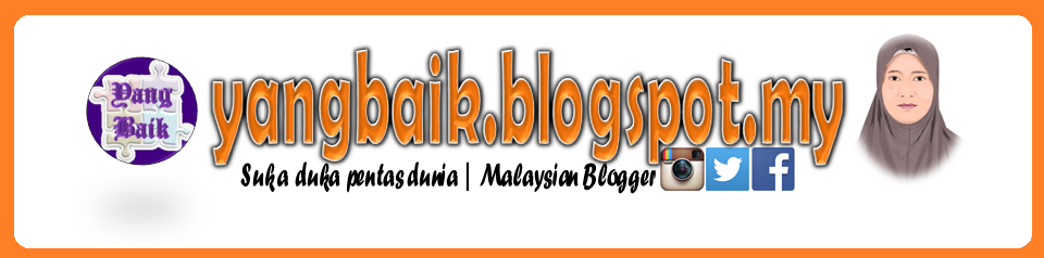 YANGBAIK |  Malaysian Blogger