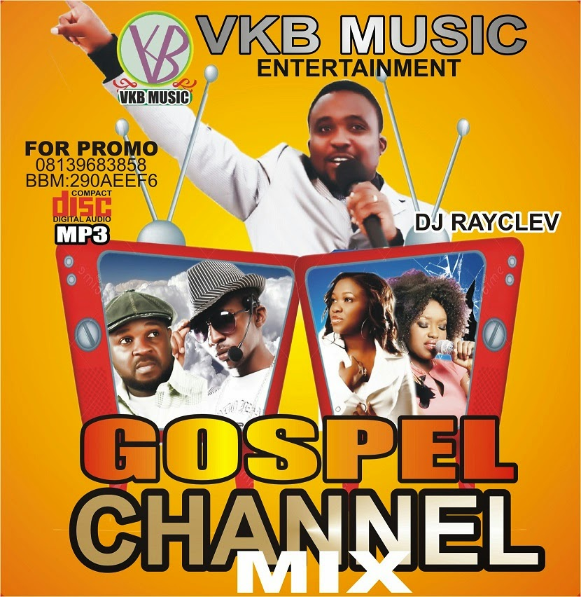 DOWNLOAD GOSPEL CHANNEL MIX 2014